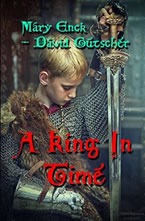 A King in Time by Mary Enck in collaboration with David Gutscher