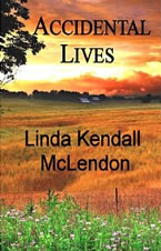 Accidental Lives by Linda Kendall McLendon