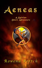 Aeneas: A Spirian Short Adventure by Rowena Portch