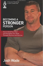 Josh Wade, author of Becoming a Stronger Person