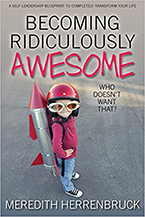Becoming Ridiculously Awesome: Who Doesn't Want That? by Meredith Herrenbruck