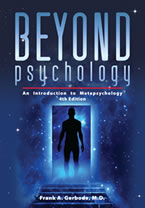 Beyond Psychology: An Introduction to Metapsychology (4th edition) Frank A. Gerbode, M.D.