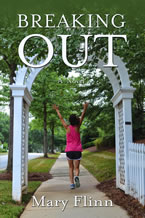 Breaking Out by Mary Flinn