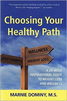 Choosing Your Healthy Path by Marnie Dominy