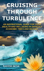 Cruising Through Turbulence: An Inspirational Guide for Your Wealth and Wellbeing in Difficult Economic Times and Beyond by Rakesh Sethi
