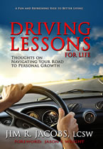 Driving Lessons for Life by Jim R. Jacobs