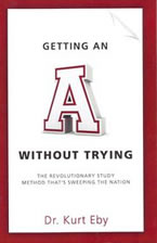 Getting an 'A' Without Trying by Kurt Eby