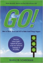 GO! How to Speak, Think, and Act to Make Good Things Happen. Now Marilyn Schoemann