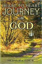 Heart to Heart Journey with God by Michael Bluemling, Jr.