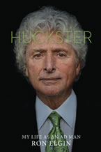 Huckster: My Life as an Ad Man by Ron Elgin
