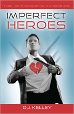 Imperfect Heroes by D.J Kelley