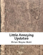 Little Annoying Updates: Windows Update Guide by Brian Wayne Maki