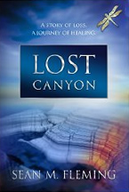 Lost Canyon: A story of loss, a journey of healing by Sean Fleming