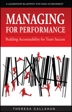 Managing for Performance by Theresa Callahanl