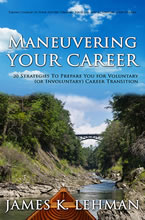Maneuvering Your Career by James Lehman