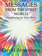 Messages from the Spirit World by David Armstrong