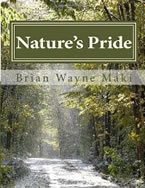Nature's Pride: Beauty & Words by Brian Wayne Maki