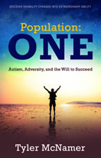 Population: One - Autism, Adversity, and the Will to Succeed by Tyler McNamer