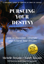 Pursuing Your Destiny: How to Overcome Adversity and Achieve Your Dreams by Michelle Rosado – Randy Rosado