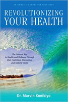 Revolutionizing Your Health by Dr. Marvin Kunikiyo