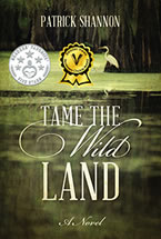 Tame The Wild Land by Patrick Shannon