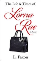 The Life and Times of Lorna Rae by L. Faxon