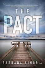 The Pact: Messages from the Other Side. Barbara Sinor, Ph.D.