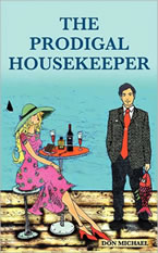 The Prodigal Housekeeper by Don Michael