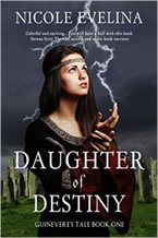 Daughter of Destiny: Guinevere's Tale Book One by Nicole Evelina